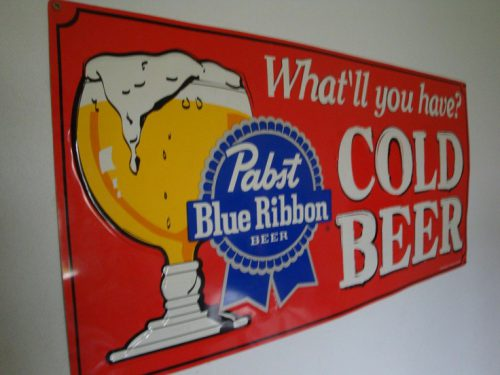 Pabst Blue Ribbon What You Have Metal Sign The Letters Pbr