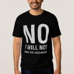 Will Not Make The Logo Bigger Men Dark Tees Zazzle